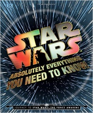 Book - Star Wars: Absolutely Everything You Need to Know: Journey to Star Wars: The Force Awakens